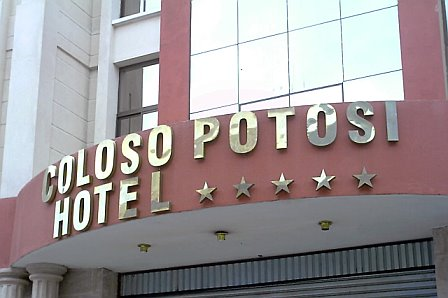 potosi bolivia entrance to the five star hotel coloso potosi where i spent most of my time while in the city